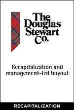 The Douglas Stewart Co. — Recapitalization and management-led buyout