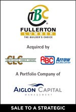 Fullerton Lumber acquired by Arrow Building Centers, a division of Consolidated Lumber Company.