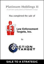 Platinum Holdings II has completed the sale of Law Enforcement Targets, Inc. to Action Target