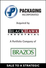 Packaging Incorporated acquired by BackHawk Industrial, a portfolio company of Brazos