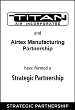 Titan Air Incorporated and Airtex Manufacturing Partnership have formed a Strategic Partnership