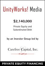 UnityWorks! Media receives new financing led by Carefree Capital
