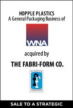 Sale of the General Packaging Business of Waddington North America, Inc. (Hopple Plastics) to The Fabri-Form Co.